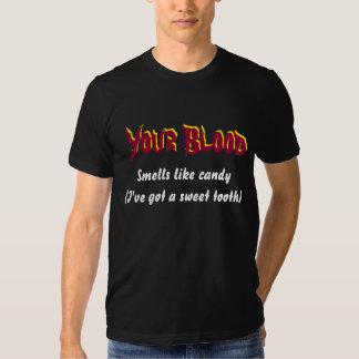 Sus olores de la sangre tienen gusto del caramelo camisetas