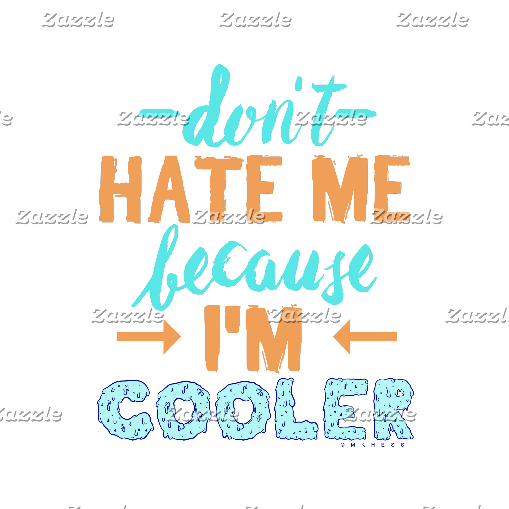 Don't Hate Me Because I'm Cooler
