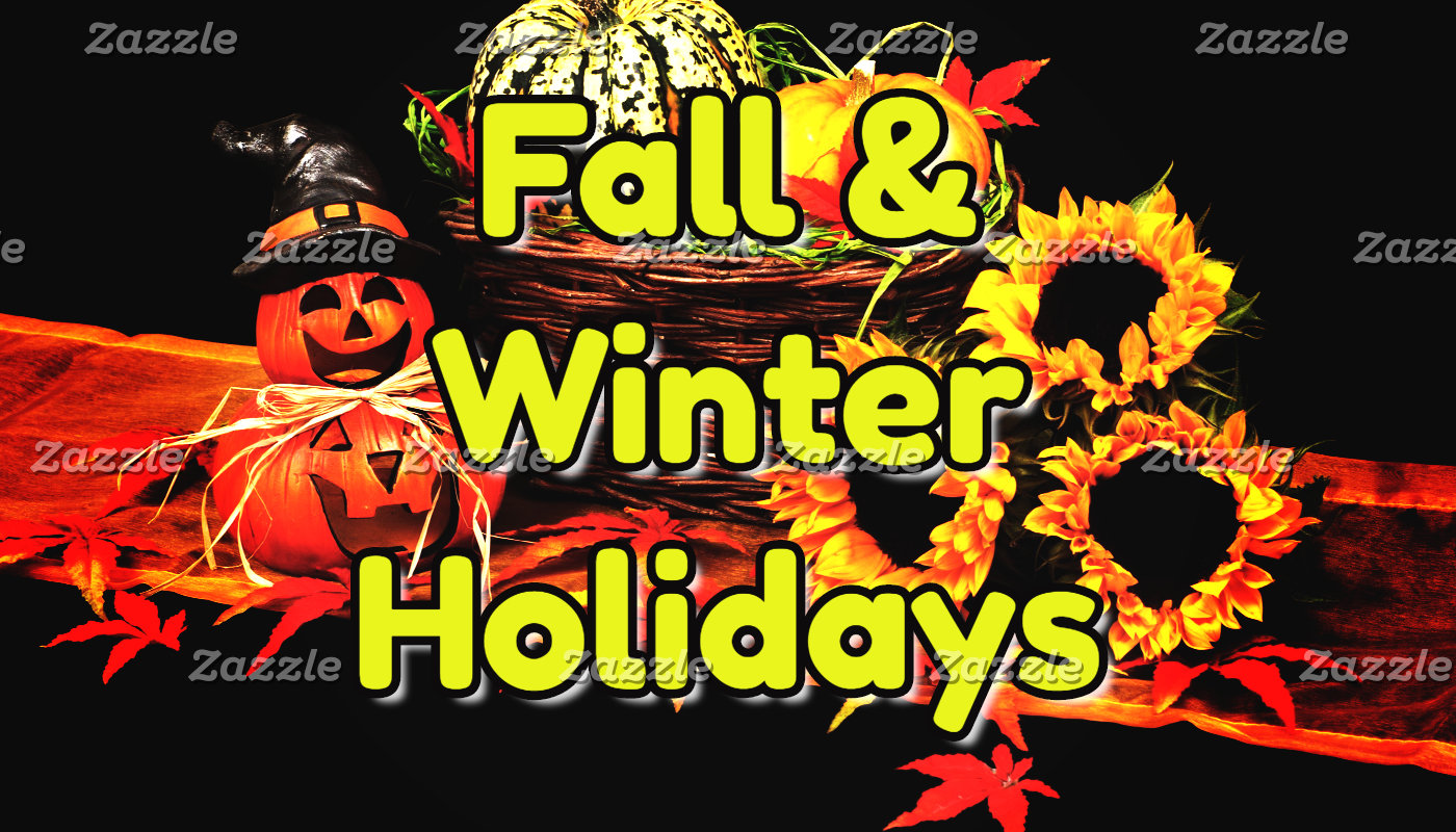 Holidays: Fall and Winter