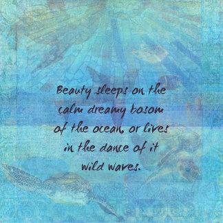 Beauty sleeps on the calm dreamy bosom of the oce