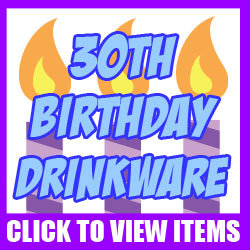 30th Mugs, Steins, Glasses and Drinkware