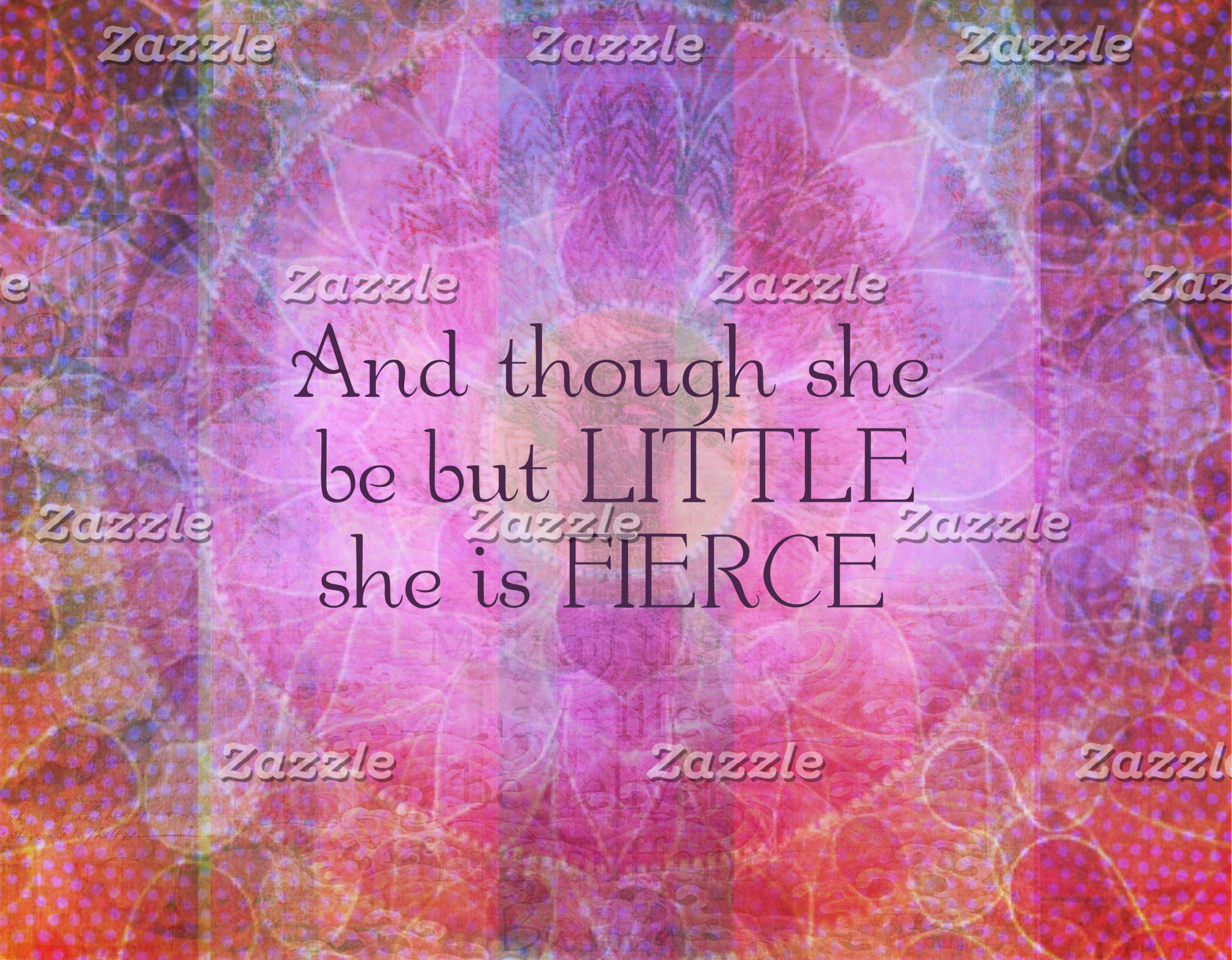 """And though she be but little she is fierce"
