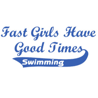 Fast Girls Have Good Times (Blue)