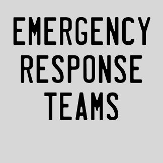 Emergency Response Teams