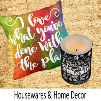 Housewares and Home Decor