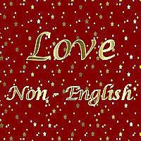 Love Non-English