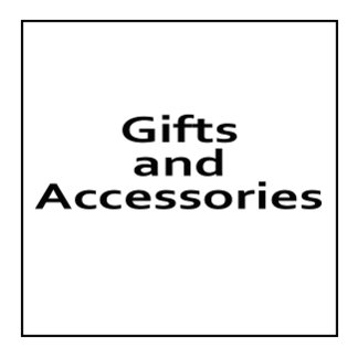 Gifts and Accessories