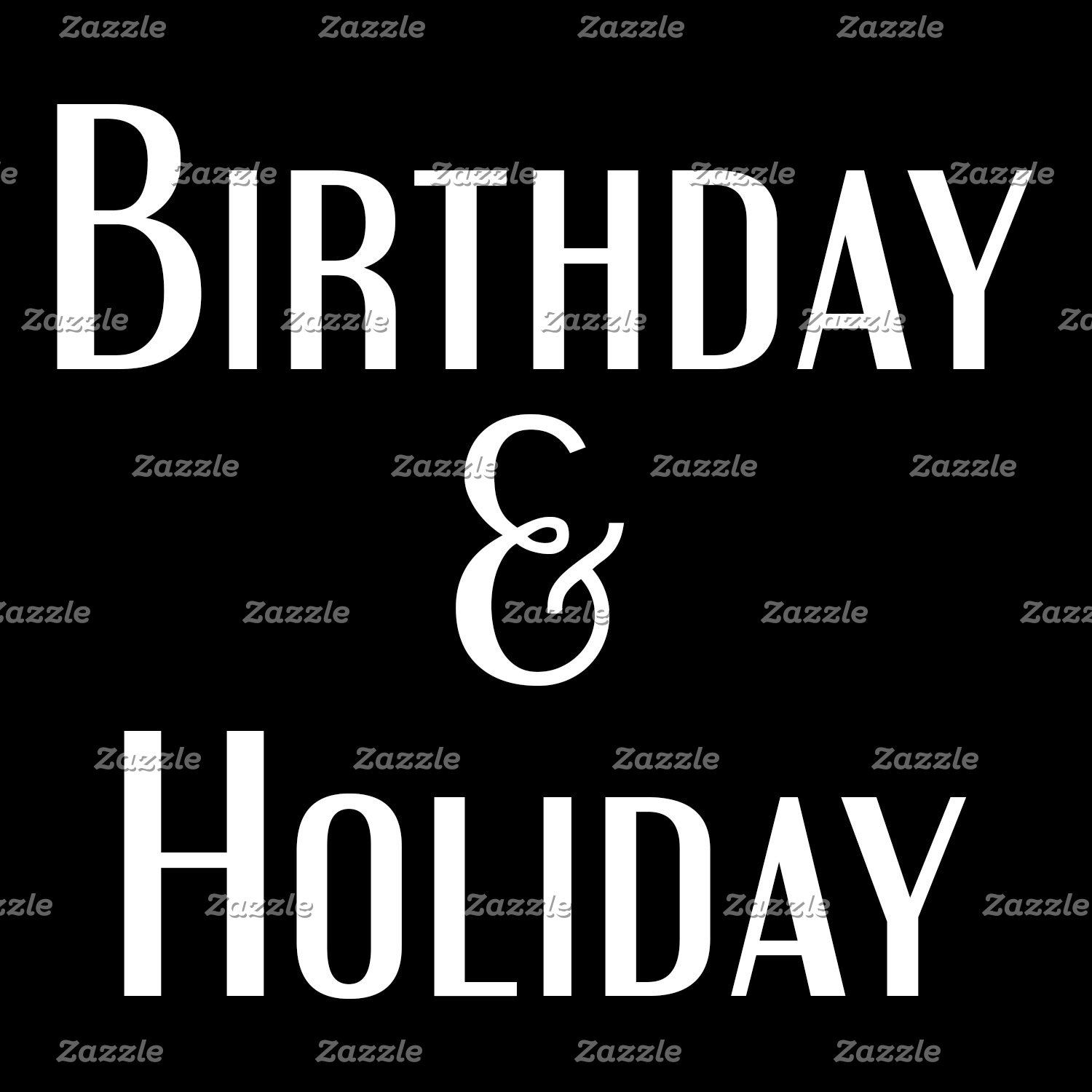 Birthday & Holidays