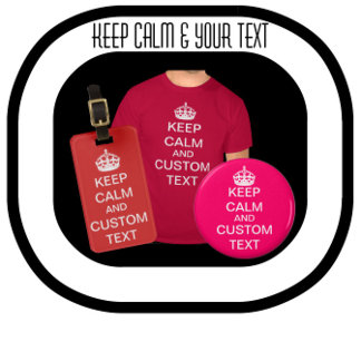 Keep Calm and Your Own Text