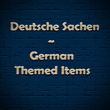 Deutsche Sachen ~ German Themed Items