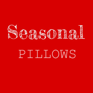 Seasonal Pillows