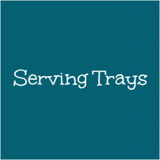 Serving Trays