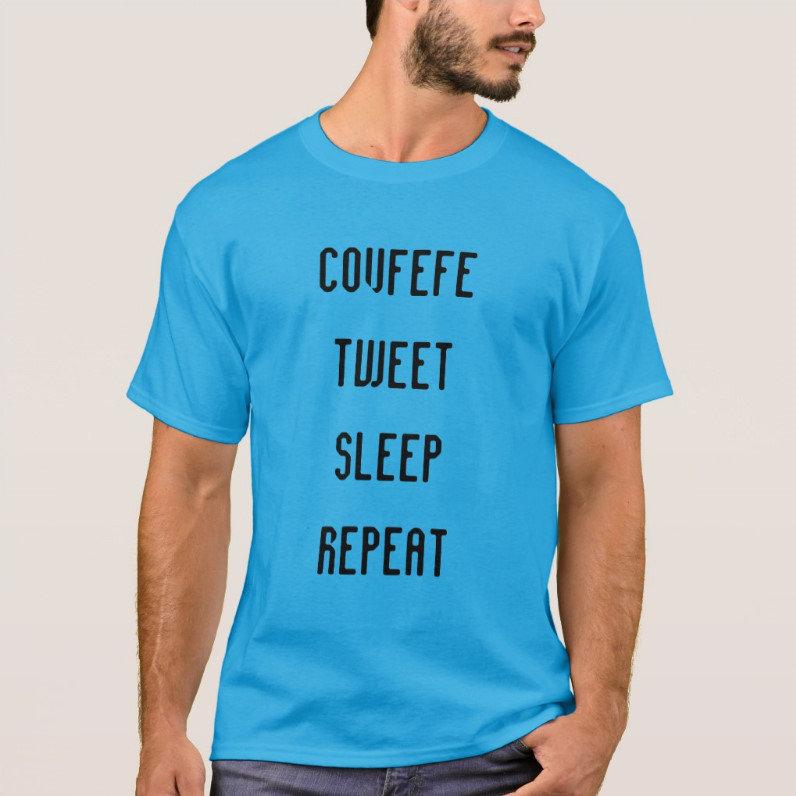 COVFEFE, TWEET, SLEEP, REPEAT