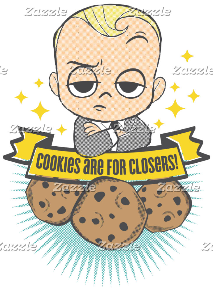 Baby & Cookies are for Closers!