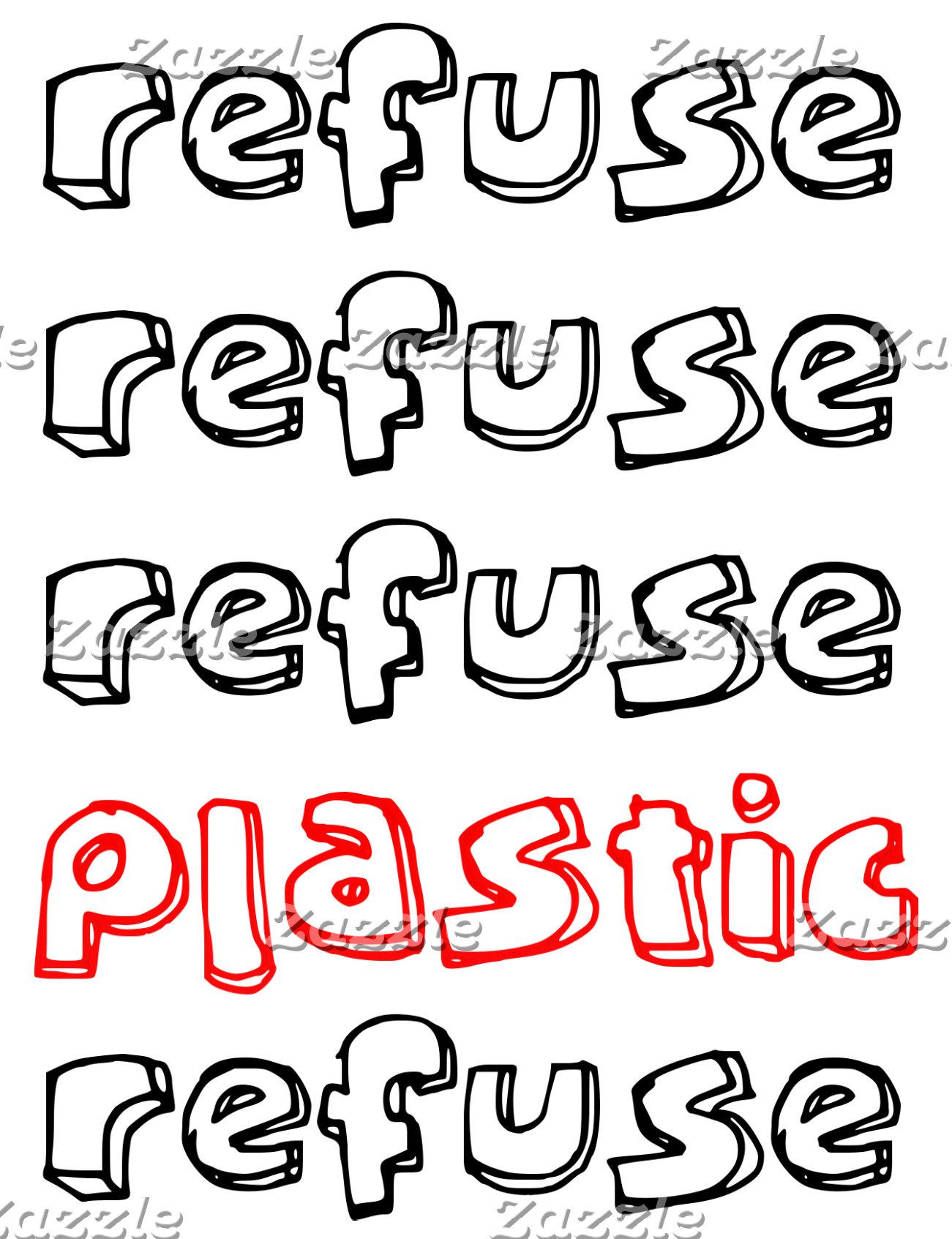 Refuse Plastic