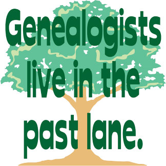Genealogists Live In The Past Lane