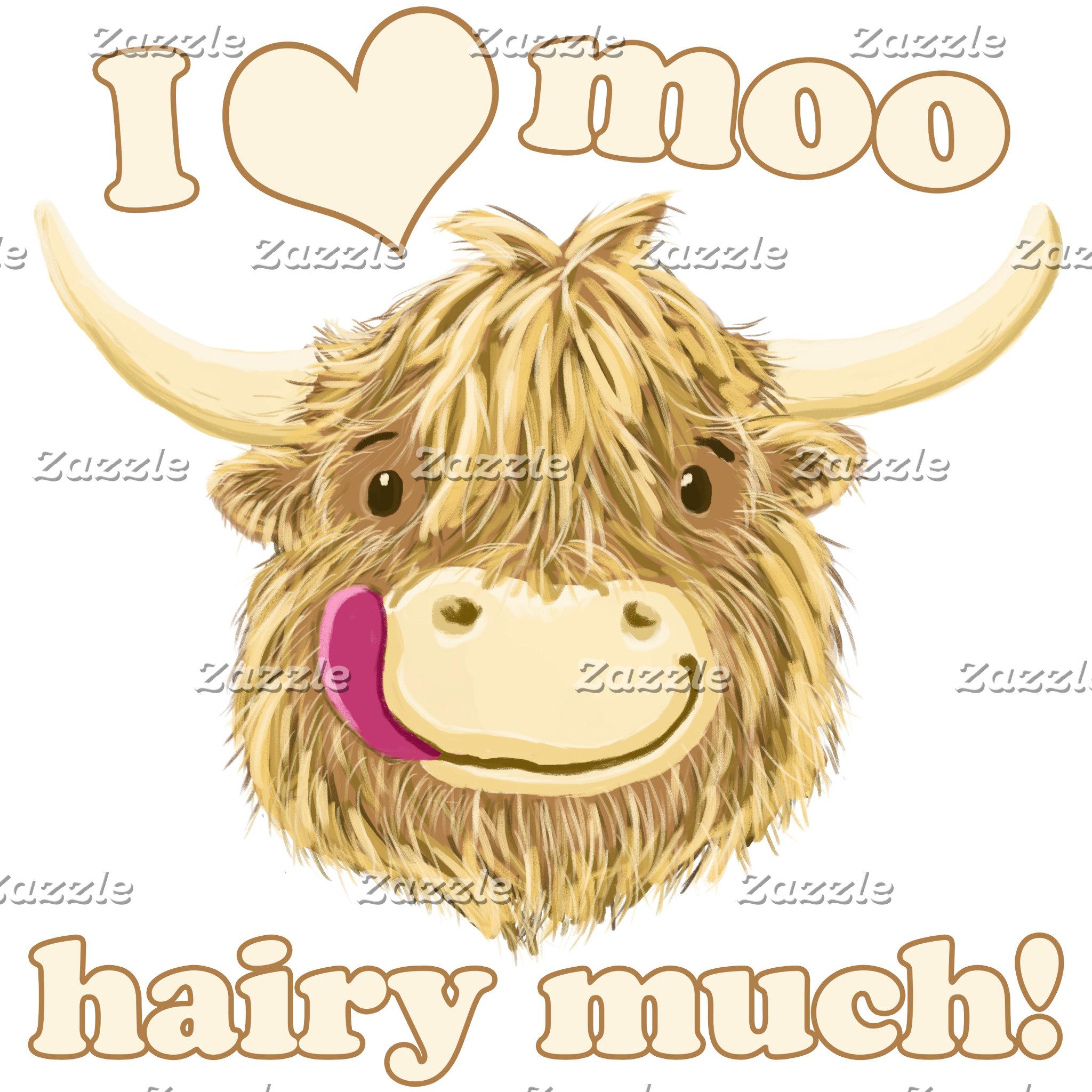 I Love Moo Hairy Much!