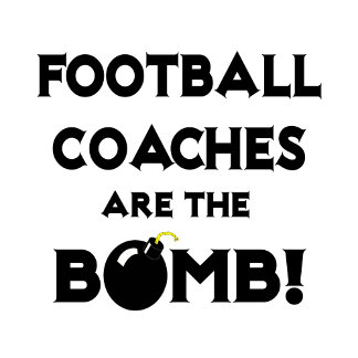 Football Coaches Are The Bomb!