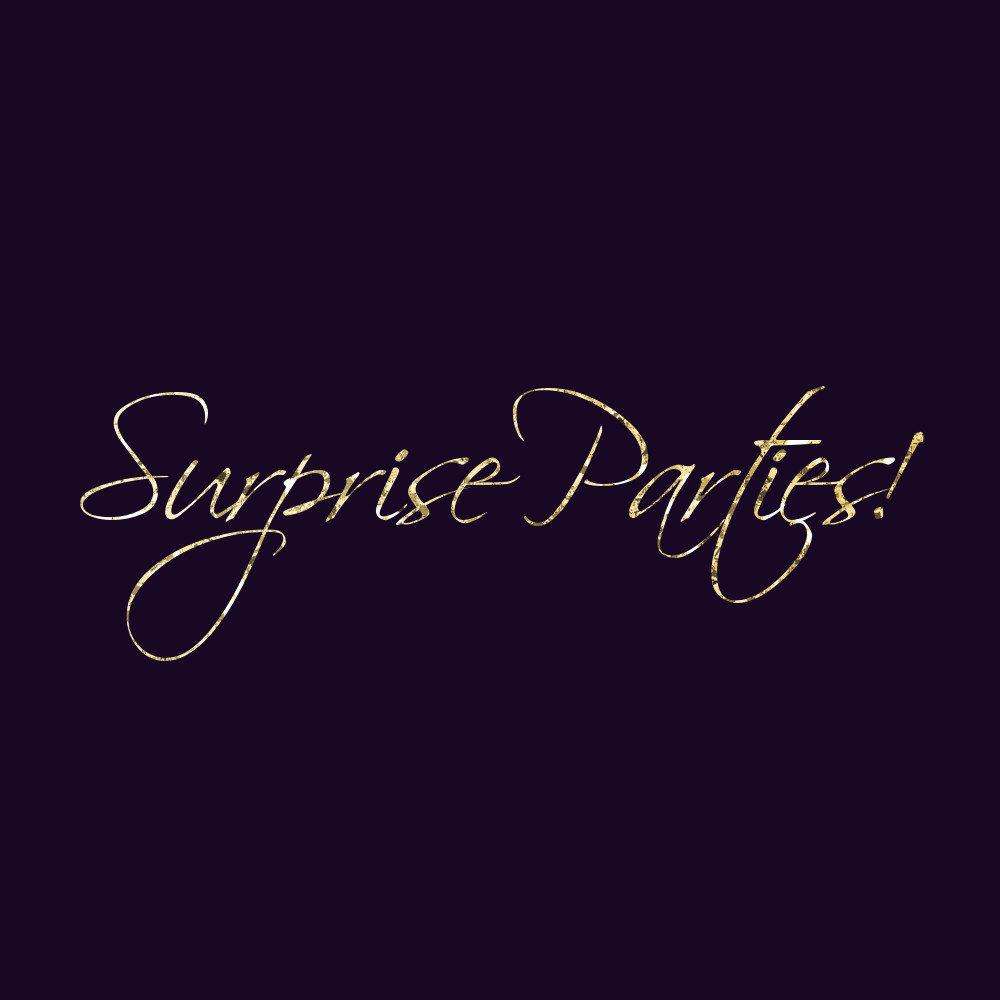 Surprise Parties!