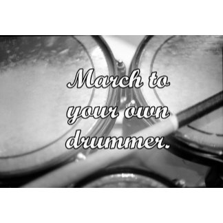 March to your own drummer tom backgroundA black an