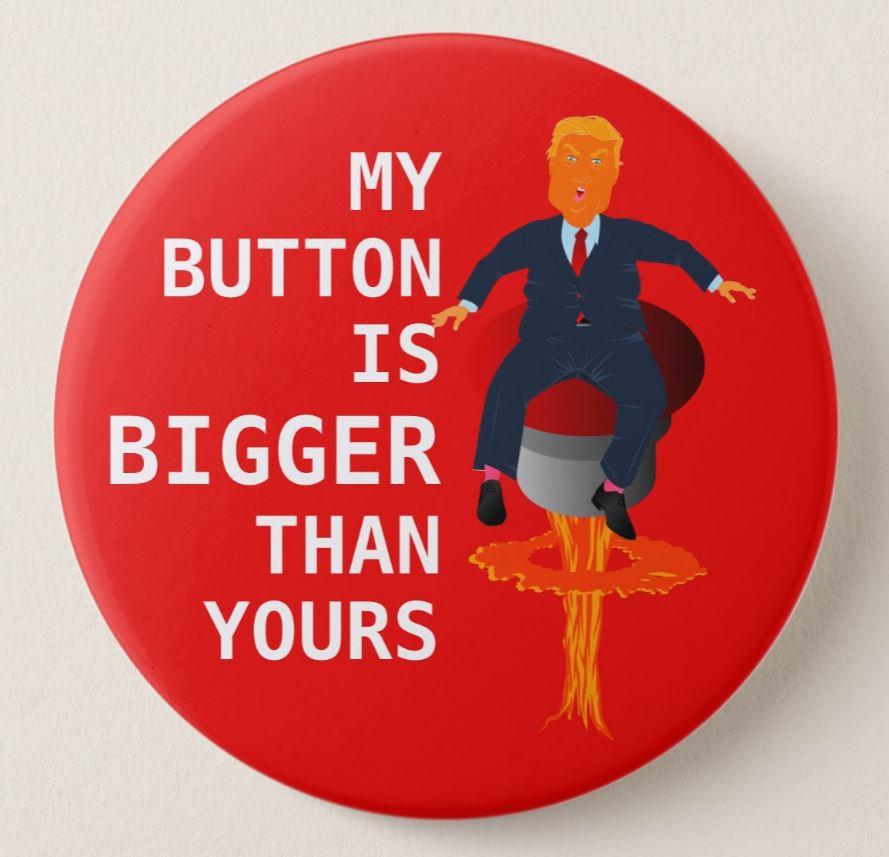 Trump has a big nuclear button