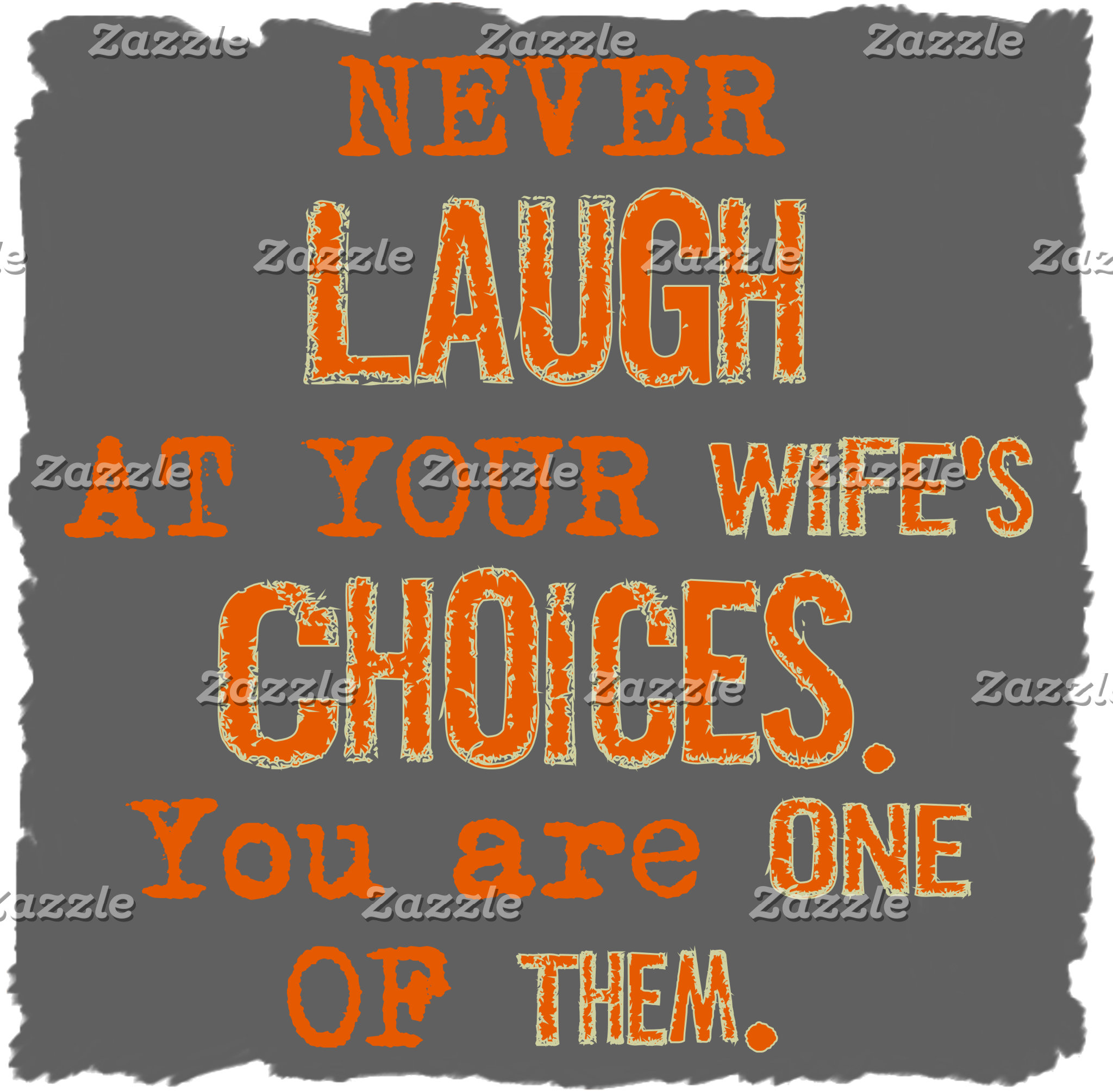Never Laugh At Wife's Choices