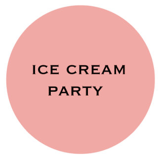 ICE CREAM PARTY