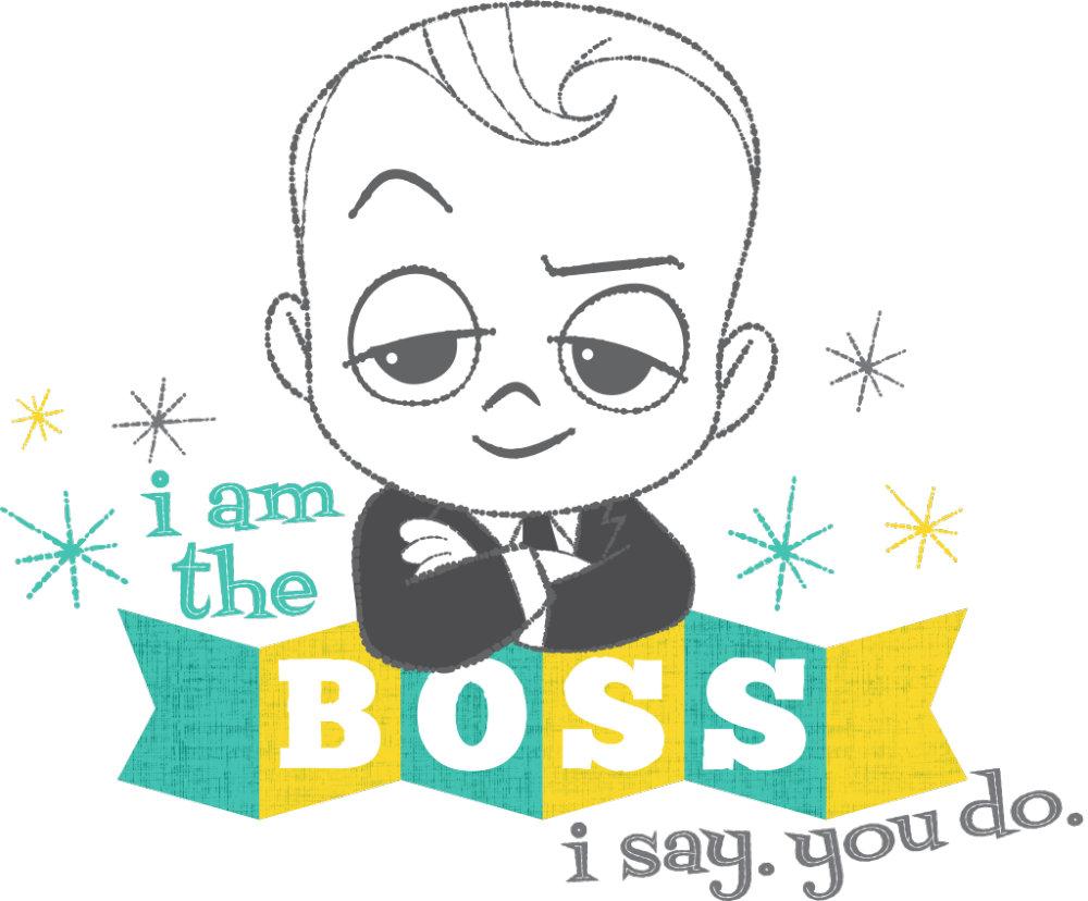 I am the Boss. I Say. You Do.
