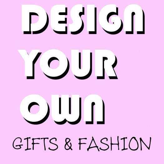 DESIGN YOUR OWN FASHIONS