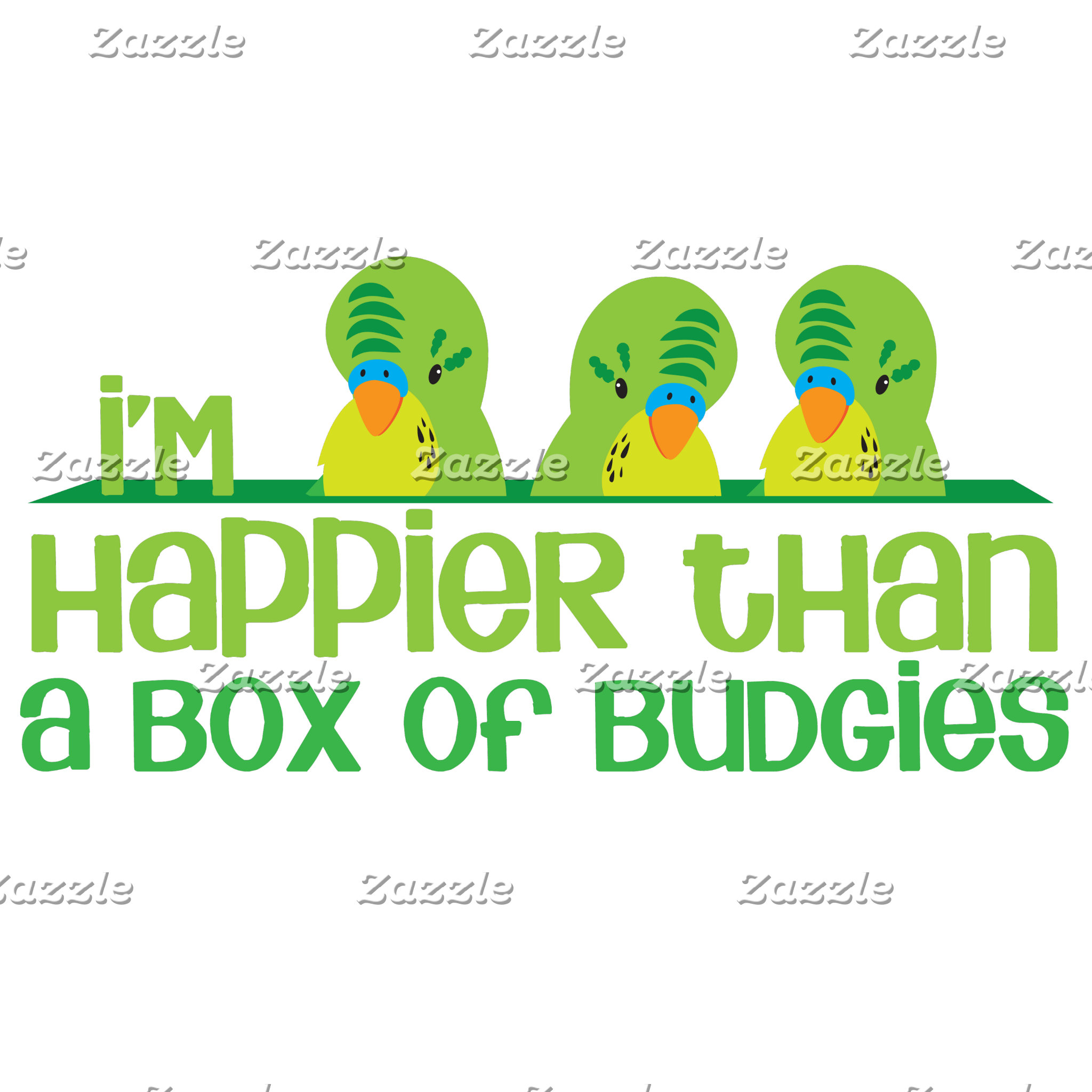 I'm happier than a box of budgies