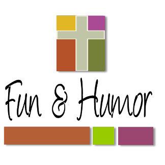 FUN  and HUMOR