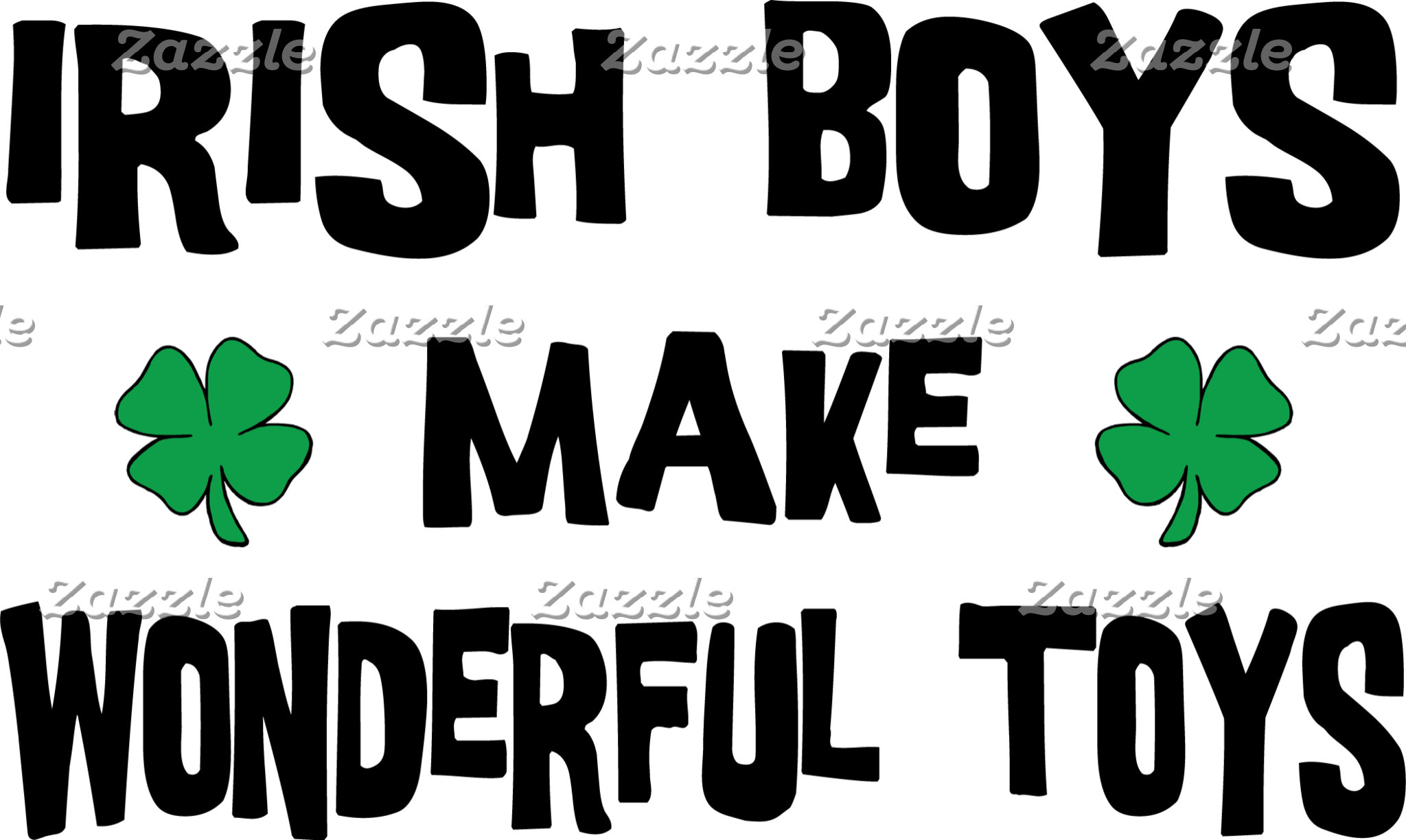 Irish Boys Make Wonderful Toys