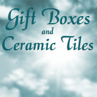:: GIFT BOXES and CERAMIC TILES