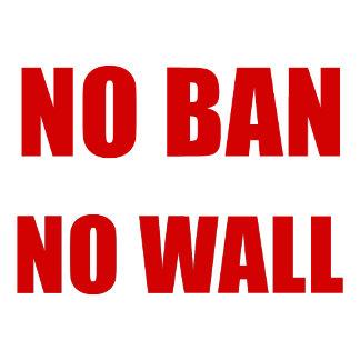 No Ban, No Wall