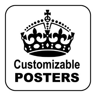 Customizable Keep Calm Posters