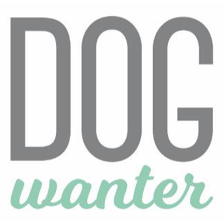 Dog Wanter