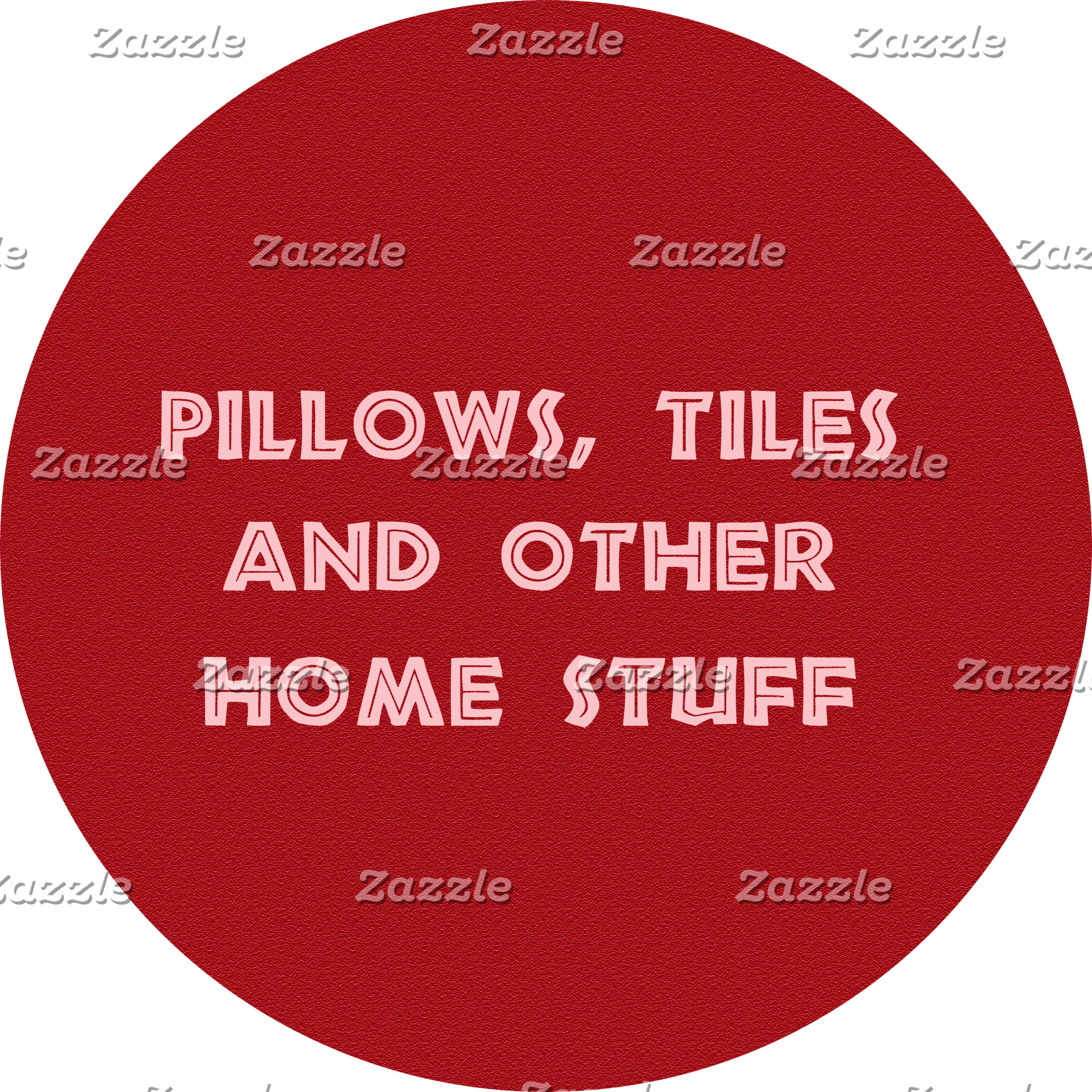 Pillows, Tiles and other home stuff