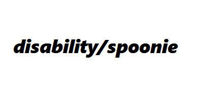 Disability & Spoonie