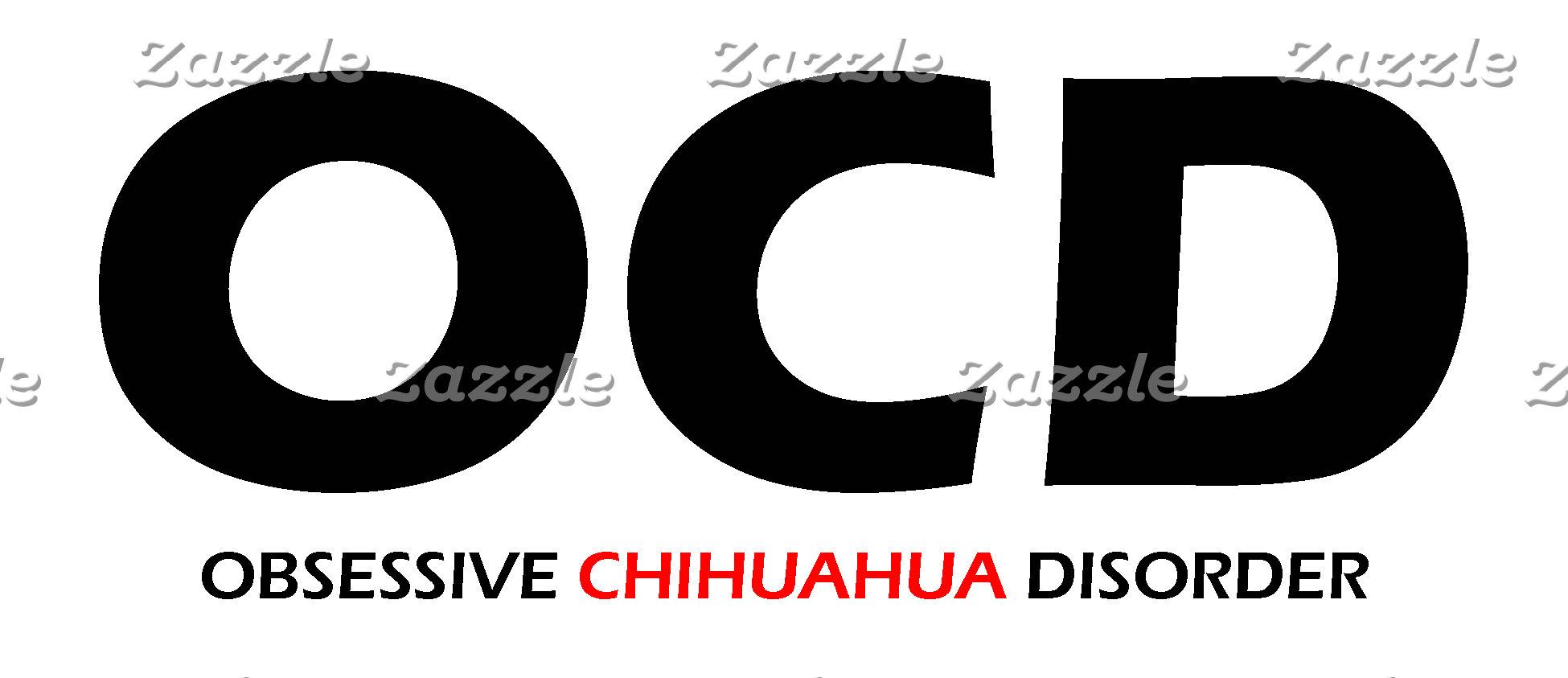 Obsessive Chihuahua Disorder