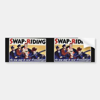 Swap Riding la nueva manera a las nuevas amistade Pegatina De Parachoque