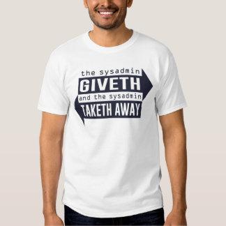 Sysadmin Giveth y Taketh lejos Camisetas