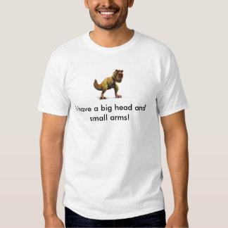 ¡T-Rex, tengo una cabeza grande y armas ligeras! Camiseta
