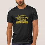 Tabaco del alcohol del ATF y colmado de las armas  Camiseta