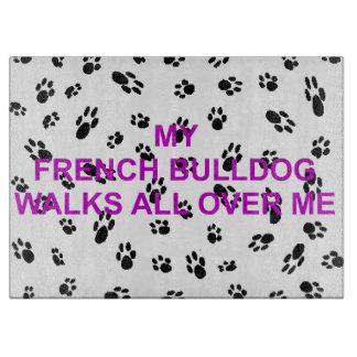Tabla De Cortar mi dogo francés camina en mí