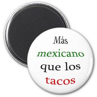 Tacos del Mas Mexicano Que Los Imán Redondo 5 Cm