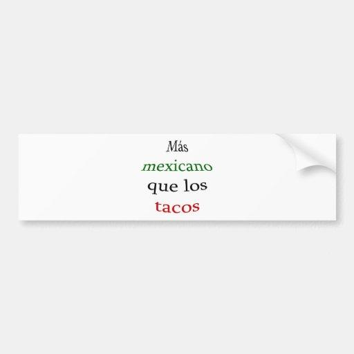 Tacos del Mas Mexicano Que Los Etiqueta De Parachoque