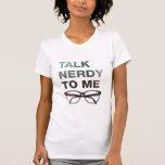 talk nerdy to me camiseta