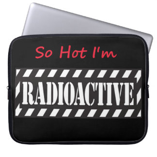 Tan caliente soy radiactivo funda para ordenador