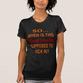 Tan cuando es este bastante viejo para saber mejor camisetas