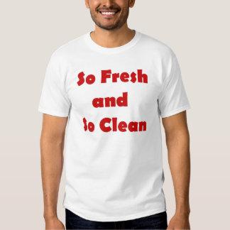 Tan fresco y tan limpio camisetas